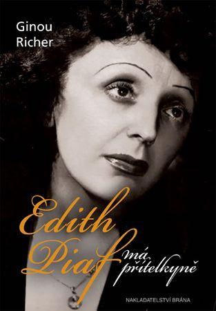Richer Ginou: Edith Piaf, má přítelkyně