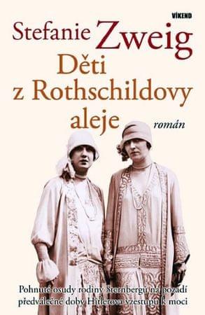 Zweig Stefanie: Děti z Rothschildovy aleje