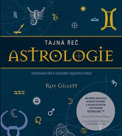 Gillett Roy: Tajná řeč astrologie