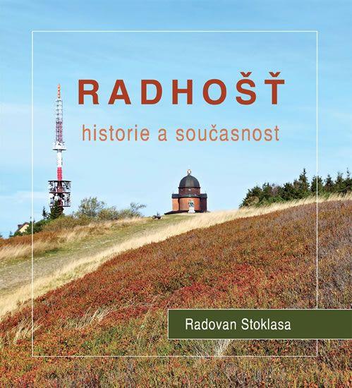 Stoklasa Radovan: Radhošť - Historie a současnost
