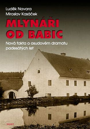 Navara Luděk, Kasáček Miroslav,: Mlynáři od Babic