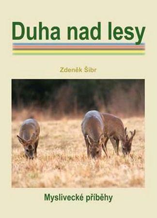 Šíbr Zdeněk: Duha nad lesy