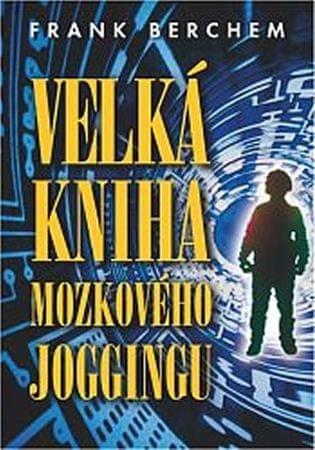 Berchem Frank: Velká kniha mozkového joggingu
