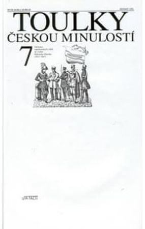 Hora Petr: Toulky českou minulostí 7 - Od konce napoleonských válek do vzniku Rakouska-Uherska (1815