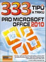 Klatovský Karel: 333 tipu a triku pro MS Office 2010