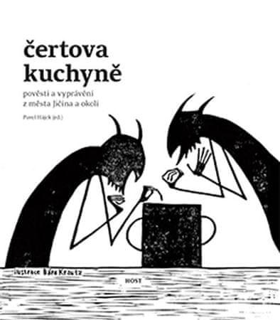 Hájek Pavel: Čertova kuchyně - Pověsti a vyprávění z města Jičína a okolí