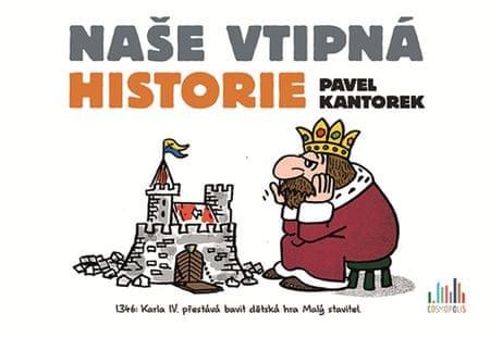 Kantorek Pavel: Naše vtipná historie
