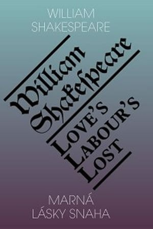 Shakespeare William: Marná lásky snaha / Love's Labour's Lost