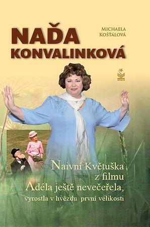 Košťálová Michaela: Naďa Konvalinková - Naivní Květuška z filmu Adéla ještě nevečeřela, vyrostla v h