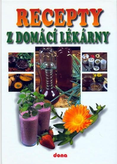 kolektiv: Recepty z domácí lékárny