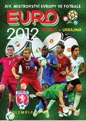 kolektiv autorů: Mistrovství Evropy ve fotbale - EURO 2012