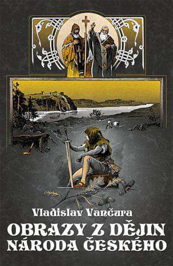 Vančura Vladislav: Obrazy z dějin národa českého