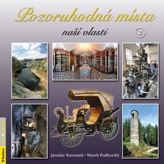 Kocourek Jaroslav, Podhorský Marek,: Pozoruhodná místa naší vlasti 2