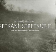 Skácel Jan, Rúfus Milan: Setkání / Stretnutie + CD