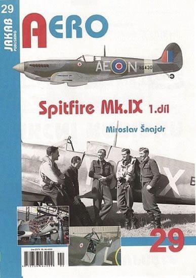 Šnajdr Miroslav: Spitfire Mk.IX - 1.díl