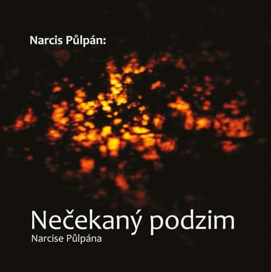 Sedláček Petr, Moučka Michal,: Narcis Půlpán: Nečekaný podzim Narcise Půlpána