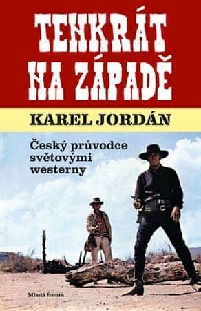 Jordán Karel: Tenkrát na Západě