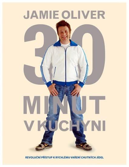 Oliver Jamie: Jamie Oliver 30 minut v kuchyni
