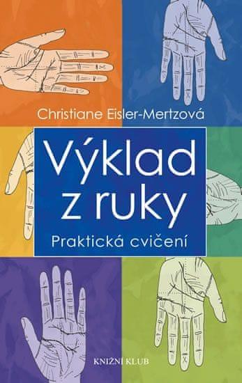 Eisler-Mertzová Christiane: Výklad z ruky - Praktická cvičení