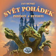 Henke Jan: Svět pohádek - Postavy a bytosti
