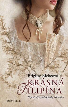 Riebeová Brigitte: Krásná Filipína - Nejkrásnější příběh lásky 16. století