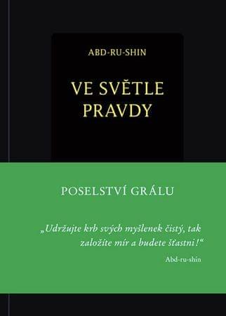 Abd-ru-shin: Ve světle Pravdy - Poselství Grálu