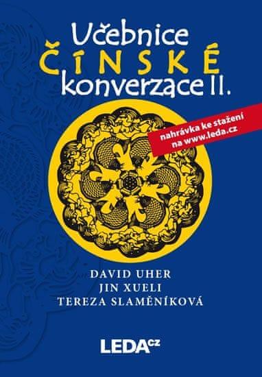 Uher,Xuemin,Vykoukal: Učebnice čínské konverzace II (učebnice+cvičení a slovníček)