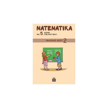 Vacková Ivana a kolektiv: Matematika pro 5. ročník základní školy - Pracovní sešit 2