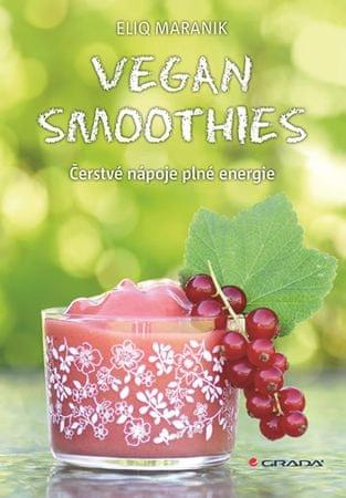 Maranik Eliq: Vegan Smoothies - Čerstvé nápoje plné energie