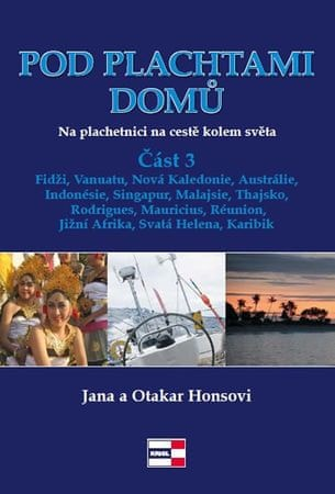 Honsovi Jana a Otakar: Pod plachtami domů - Na plachetnici na cestě kolem světa 3 - Fidži, Vanuatu,