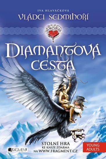 Hlaváčková Iva, Hlaváček JIří: Vládci Sedmihoří 1 - Diamantová cesta