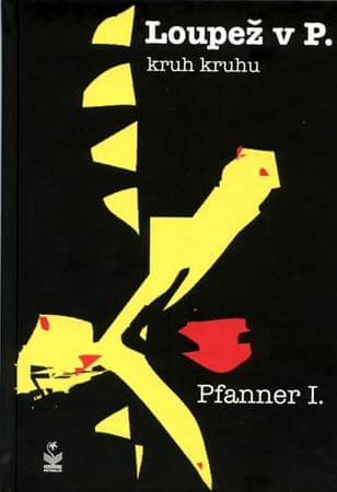 Pfanner I.: Loupež  v  P. - kruh kruhu