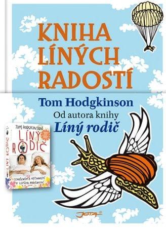 Hodgkinson Tom, Kieran Dan: Kniha líných radostí
