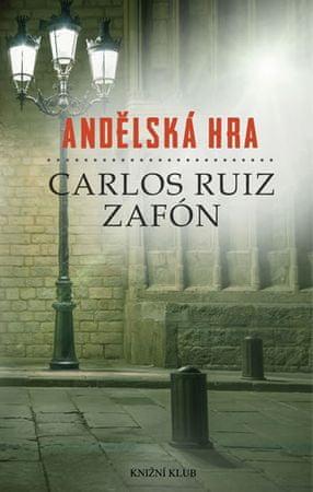 Zafón Carlos Ruiz: Andělská hra