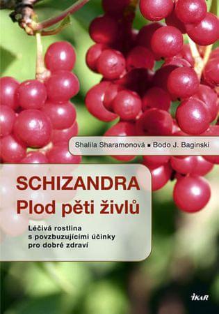 Sharamonová Shalila, Baginski Bodo J.,: Schizandra - Plod pěti živlů. Léčivá rostlina s povzbuzující