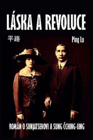 Lu Ping: Láska a revoluce