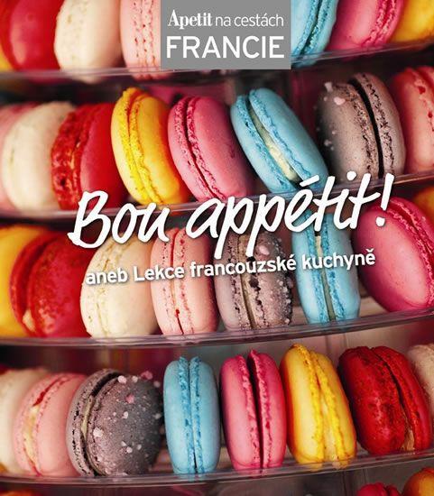 Bon appétit! aneb Lekce francouzské kuchyně (Edice Apetit)