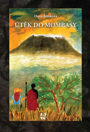 Šimková Dana: Útěk do Mombasy