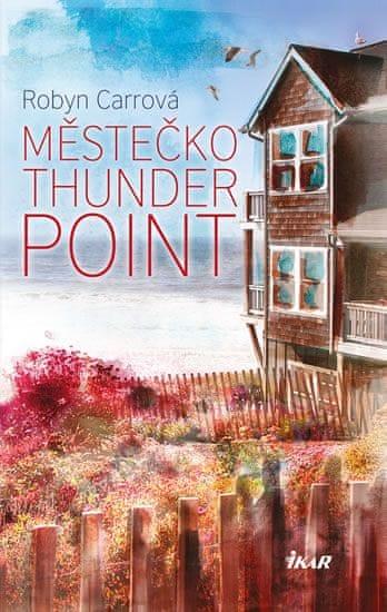 Carrová Robyn: Thunder Point 1: Městečko Thunder Point