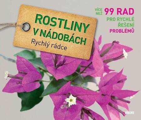 Ratsch Tanja: Rostliny v nádobách - Rychlý rádce: více než 99 rad pro rychlé řešení problémů