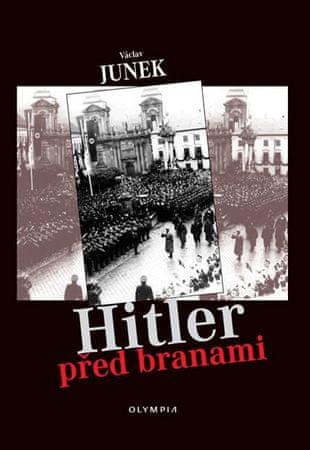 Junek Václav: Hitler před branami