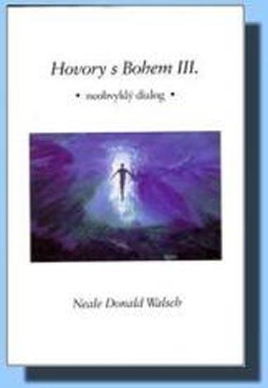 Walsch Neale Donald: Hovory s Bohem III.