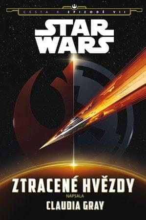 Grayová Claudia: Star Wars - Cesta kEpizodě VII. - Ztracené hvězdy