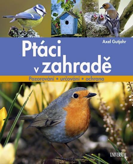 Gutjahr Axel: Ptáci v zahradě