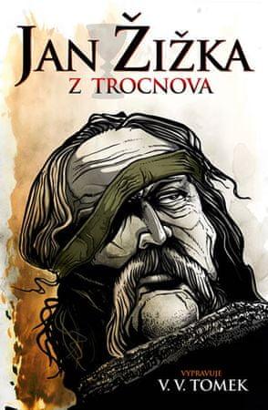 Tomek Václav Vladivoj: Jan Žižka z Trocnova