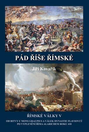 Kovařík Jiří: Pád říše římské - Římské války V