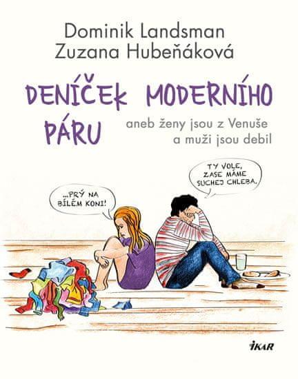 Landsman Dominik, Hubeňáková Zuzana,: Deníček moderního páru aneb ženy jsou z Venuše a muži jsou deb