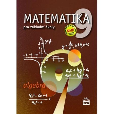 Půlpán Zdeněk: Matematika 9 pro základní školy - Algebra