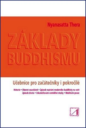 Thera Nyanasatta: Základy buddhismu - Učebnice pro začátečníky i pokročilé