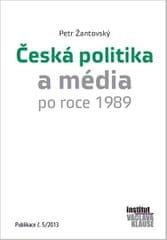Žantovský Petr: Česká politika a média po roce 1989